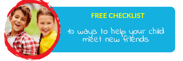 Free Friendship Checklist: 10 ways to help your child meet new friends