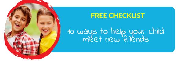 Free Friendship Checklist: 10 ways to help your child meet new friends