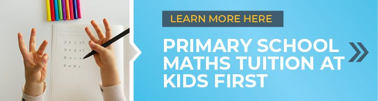 Click here to find out more about Maths tuition at Kids First