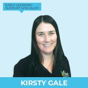 Kirsty Gale – Early Learning Support Specialist
