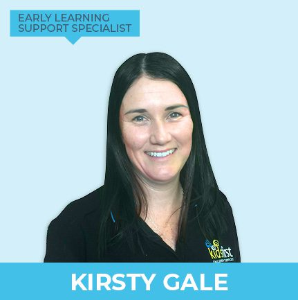 Kirsty Gale - Early Learning Support Specialist at Kids First Children's Services