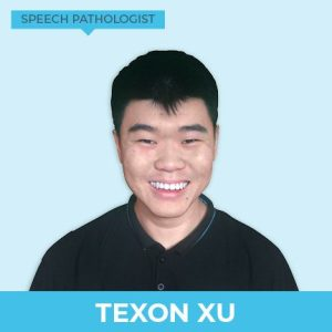 Texon Xu – Speech Pathologist