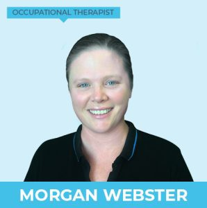 Morgan Webster – Occupational Therapist